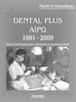 Dental Plus Aipg 1991 - 2009 Postgraduate Entrance Examination by Navin K Choudhary on Textnook.com