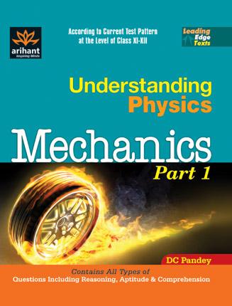 Understanding Physics Mechanics Part 1 for IIT Jee by D C Pandey on Textnook.com