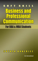 Soft Skill: Business and Professional Communication: for Bba and MBA Students, 1st Ed by Banerjee on Textnook.com
