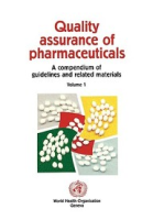 Quality Assurance of Pharmaceuticals: A Compendium of Guidelines and Related Materials (V. 1) by W H O on Textnook.com