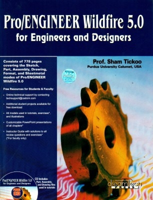 Pro/Engineer Wildfire 5. 0: For Engineers And Designers by Sham Tickoo on Textnook.com