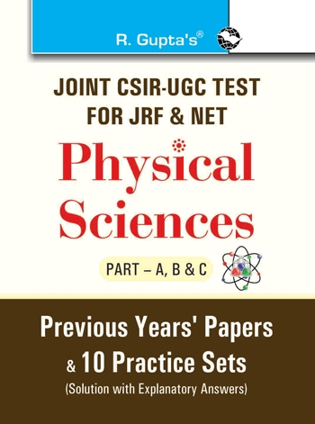 Joint CSIR-UGC Test for JRF & NET Physical Sciences (Part-A, B & C) Previous Years' Papers & 10 Prac by RPH Editorial Board on Textnook.com