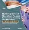 (Old)Nursing Solved Question Papers For General Nursing And Midwifery 3Rd Year (2010-1998) by Clement I on Textnook.com