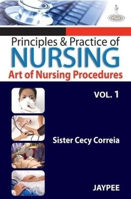 Principles & Practice Of Nursing Art Of Nursing Procedures Vol.1. by Correia on Textnook.com