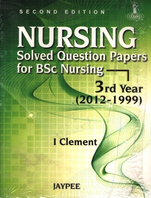 Nursing Solved Question Papers For Bsc Nursing 3Rd Year(2012-1999) by Clement on Textnook.com