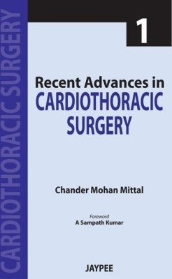 Recent Advances In Cardiothoracic Surgery Vol.1 by Mittal Chander Mohan on Textnook.com