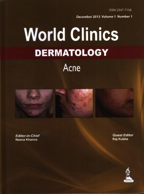 World Clinics Dermatology Acne Dec.2013 Vol.1/No.1 by Neena Khanna on Textnook.com