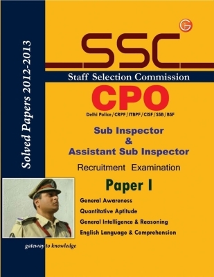 SSC Cpo Sub Inspector & Assistant Sub Inspector Recruitment Examination Paper 1: Solved Papers 2012 - 2013 by G K PUblications on Textnook.com