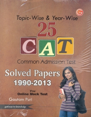 25 Cat (Common Admission Test): Solved Paper Entrance Exam (1990 - 2013), 5th Ed by G K PUblications on Textnook.com
