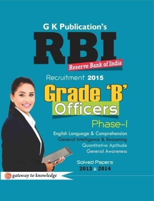 RBI Officers Recruitment 2014 - Grade 'B' (Phase - 1): Solved Papers 2011 & 2013, 5th Ed by G K PUblications on Textnook.com