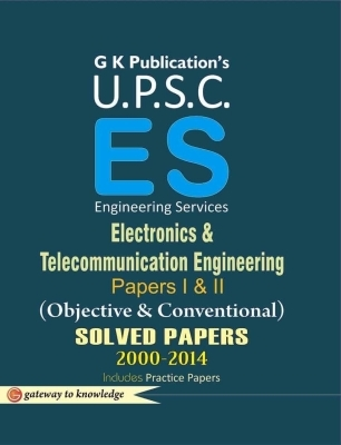 UPSC (Es) Electronics & Telecommunication Enginering Objective & Conventional Paper 1 & 2 Solved Paper (2000 - 2014), 2015 Ed by G K PUblications on Textnook.com