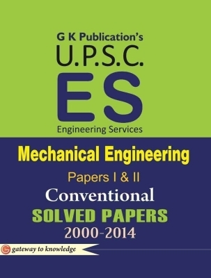 UPSC Es - Mechanical Engineering Conventional (Papers 1 & 2): Solved Papers 2000 - 2014, 9th Ed by G K PUblications on Textnook.com
