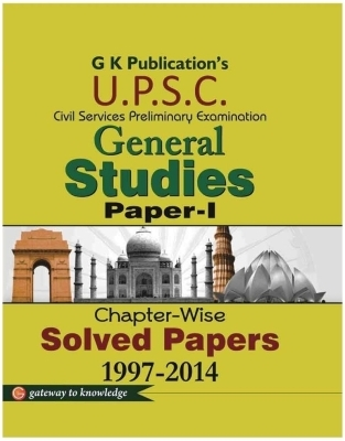 UPSC (General Studies Paper - 1) Chapterwise Solved Paper 1997 - 2014, 6th Ed by G K PUblications on Textnook.com
