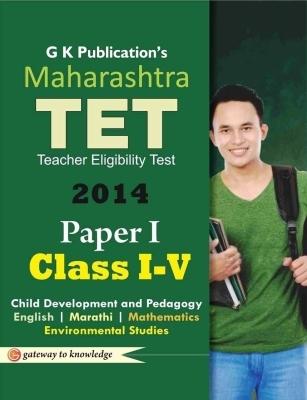Maharashtra TET Paper 1 - (Class 1 - 5) 2014, 2nd Ed by G K PUblications on Textnook.com
