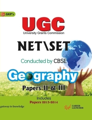 UGC Net / Set Conducted By CBSE - Geography (Papers 2 & 3): Includes Papers 2013 - 2014, 1st Ed by G K PUblications on Textnook.com
