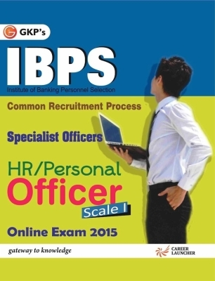 IBPS Common Recruitment Process Specialist Officers / Hr / Personal Officer Scale 1 Online Exam 2015, 1st Ed by G K PUblications on Textnook.com