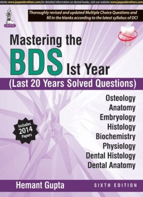 Mastering The Bds 1St Year (Last 20 Years Solved Questions)Includes 2014 Papers by Gupta Hemant on Textnook.com