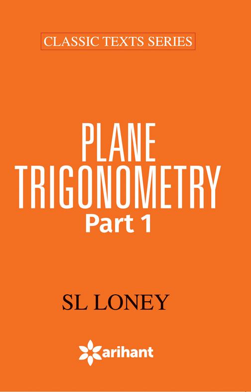 PLANE TRIGONOMETRY Part-1 by SL Loney on Textnook.com