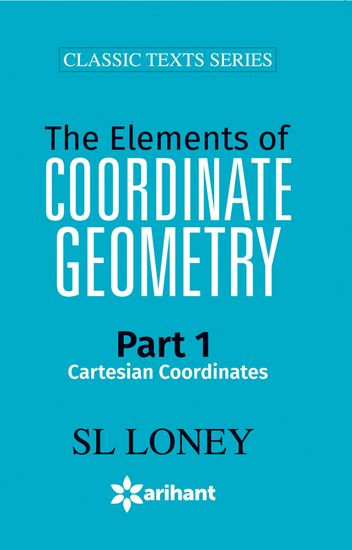 The Elements of COORDINATE GEOMETRY Part-1 Cartesian Coordinates by SL Loney on Textnook.com