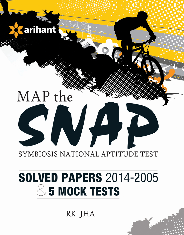 Map the SNAP Symbiosis National Aptitude Test 5 Mock Tests & Solved Papers (2014-2005) by RK Jha on Textnook.com
