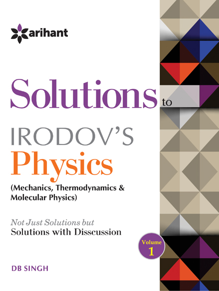 Discussioin on IE Irodov's PROBLEMS IN GENERAL PHYSICS Disussion 1(Mechanics & Thermodynamics) by DB Singh on Textnook.com
