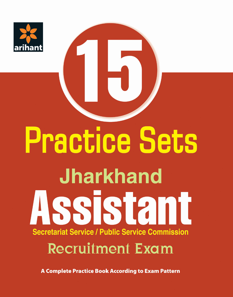 15 Practice Sets Jharkhand Assistant Recruitment Exam by Arihant Experts on Textnook.com