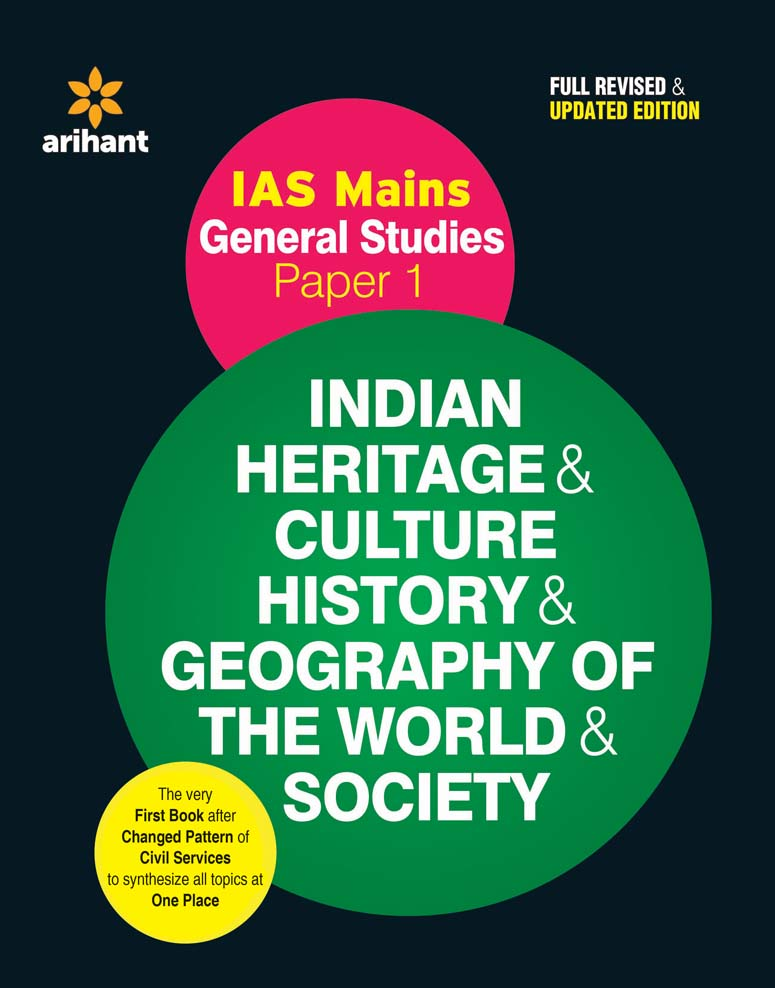 IAS Mains General Studies Paper 1 INDIAN HERITAGE & CULTURE HISTORY & GEOGRAPHY OF THE WORLD & SOCIETY by Arihant Experts on Textnook.com