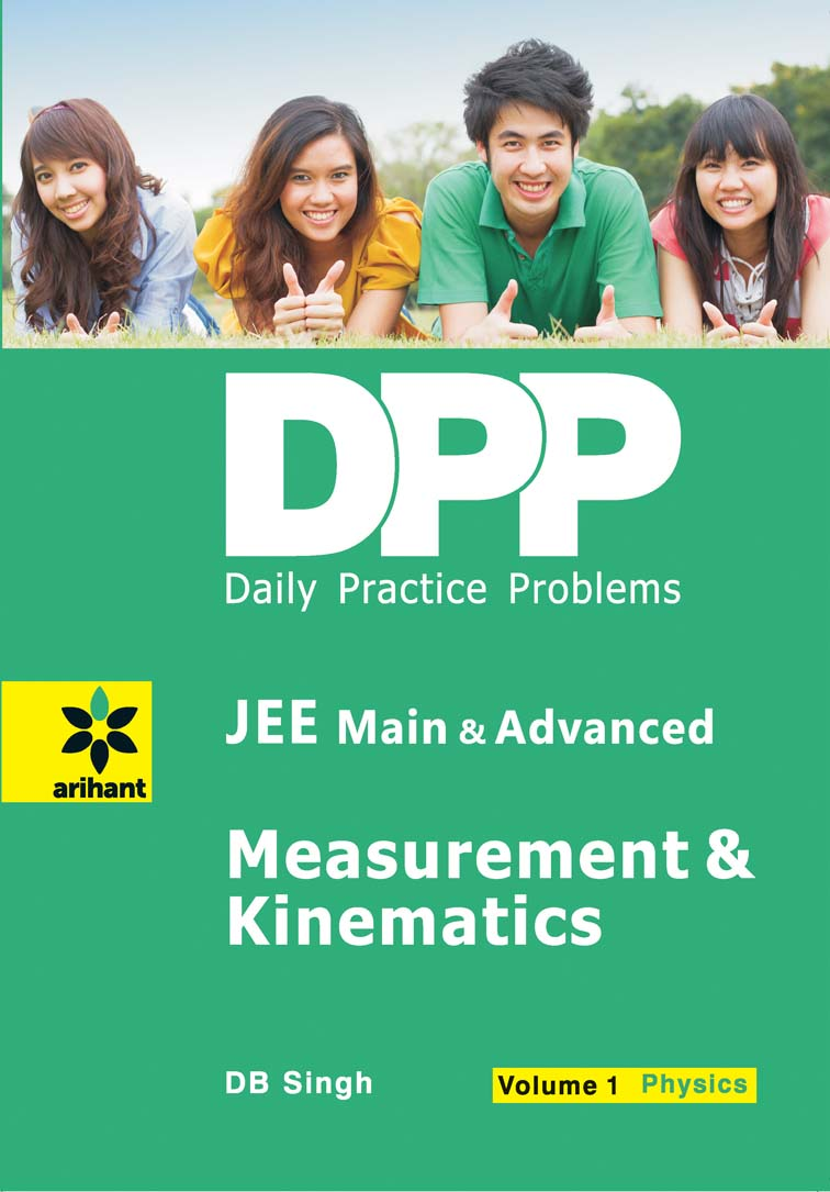 Daily Practice Problems (DPP) for JEE Main & Advanced Physics Volume-1 Measurement & Kinematics by DB Singh on Textnook.com