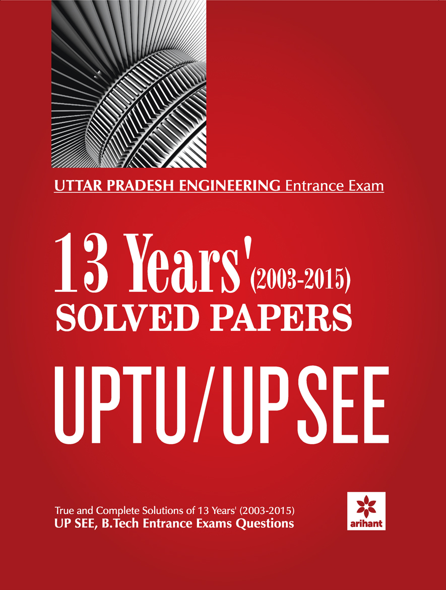 Uttar Pradesh Engineering Entrance Exam SEE GBTU 13 Years' (2003-2015) Solved Papers by Experts Compilation on Textnook.com