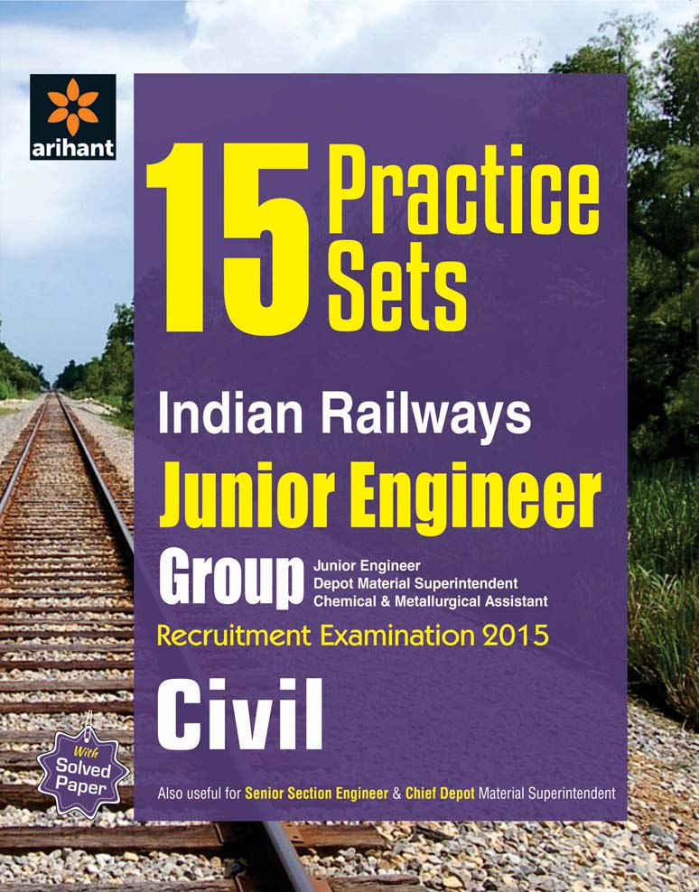 15 Practice Sets Indian Railways Junior Engineer Recruitment Exam CIVIL by Arihant Experts on Textnook.com