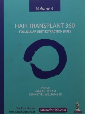 Hair Transplant 360:Follicular Unit Extraction (Fue) (Vol-4) by Lam Samuel M on Textnook.com