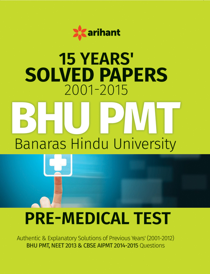 15 Years' Solved Papers 2001-2015 BHU PMT by Arihant Experts on Textnook.com