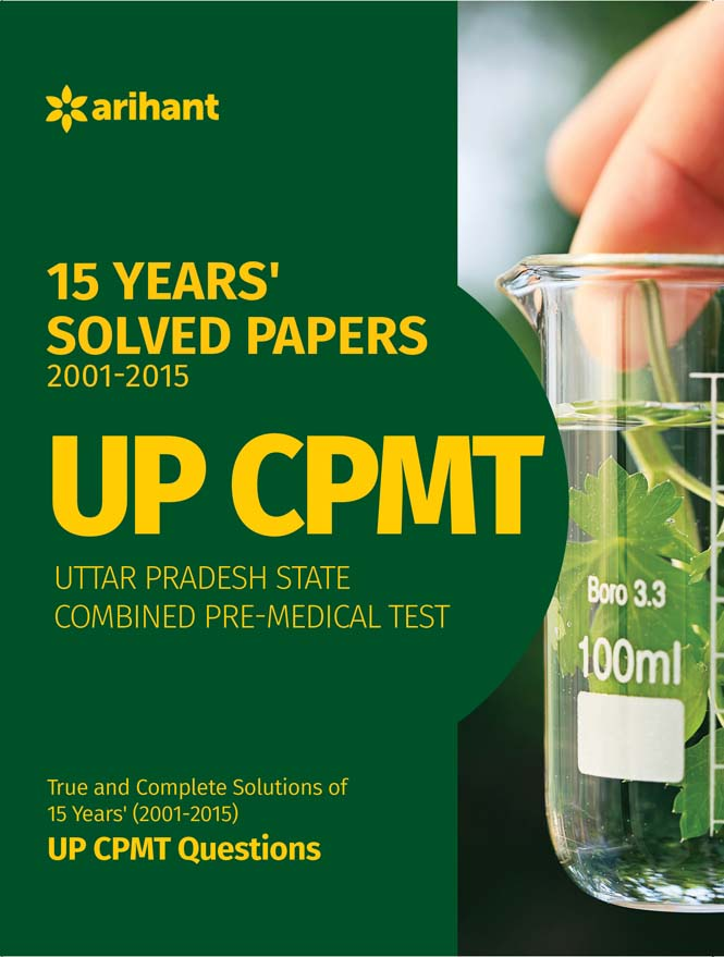 UP CPMT 15 Years' (2001-2015) Solved Papers by Arihant Experts on Textnook.com