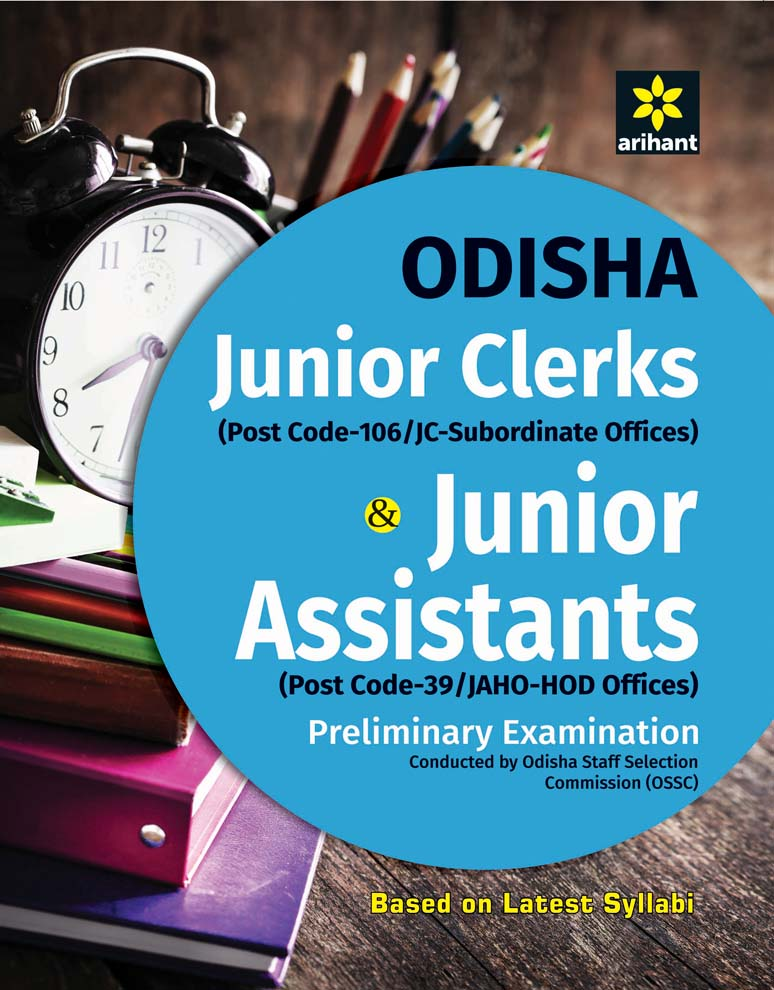 Odisha Junior Clerks (Post Code - 106/JC Subordinate Offices) & Junior Assistants (Post Code - 39/JAHO-HOD Offices) Preliminary Examinations by Arihant Experts on Textnook.com