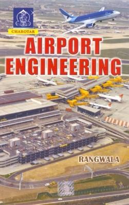 Airport Engineering, 13th Ed 2013 by Rangwala on Textnook.com