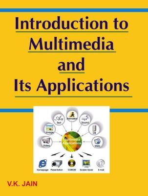 Introduction to Multimedia and its Applications, 1st Ed by V K Jain on Textnook.com
