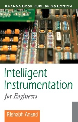 Intelligent Instrumentation For Engineers 1 Ed by Rishabh Anand on Textnook.com