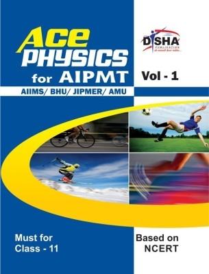 Ace Physics Vol 1 for Class 11, AIPMT/ AIIMS/ BHU/ JIPMER/ AMU Medical Entrance Exam Vol. 1 by Disha Publication on Textnook.com