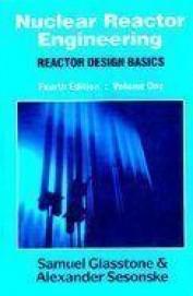 Nuclear Reactor Engineering Vol 1 - Reactor Design Basics by Samuel GlasstoneAlexander Sesonske on Textnook.com