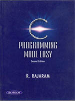 C Programminf Made Easy, 2nd Ed 02 Ed by Rajaram R on Textnook.com