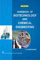 Handbook of Biotechnology and Chemical Engineering, 1st Ed by Dr. P Ponmurugan on Textnook.com