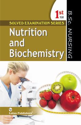 Solved Examination Series B.Sc. Nursing 1st Year Nutrition and Biochemistry by Gurpreet Kaur on Textnook.com