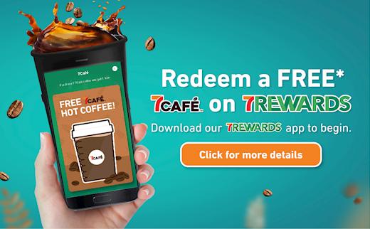 Redeem a FREE 7Café on 7Rewards!
