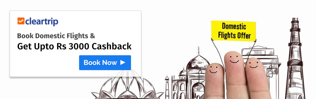 Cleartrip- Upto 3000 Cashback