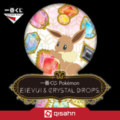 Kuji - Pokemon Eievui & Crystal Drops