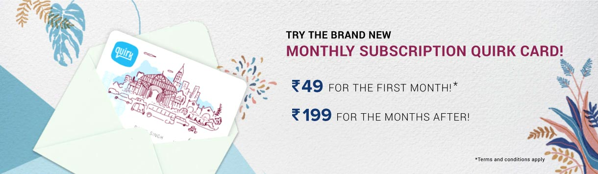 1 year Quirk card - Now available at Rs. 1999 instead of Rs. 2999