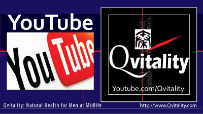 Qvitality YouTube Channel: Natural Health for Men at Midlife