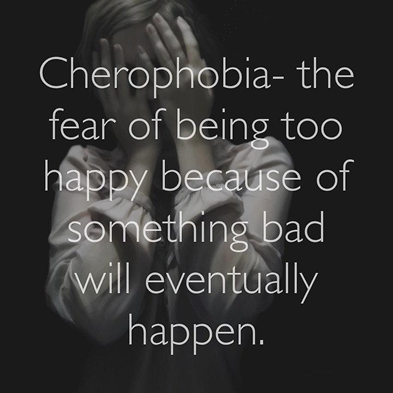 Cherophobia, Happy, Happiness, Sadness