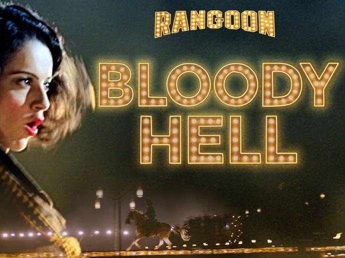 Bloody Hell, Rangoon, Saif Ali Khan, Shahid Kapoor, Sunidhi Chauhan, Kangana Ranaut, Tanu weds Manu Returns