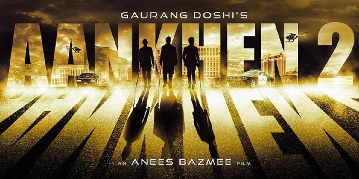 Aankhen 2, Aankhen, Ileana D'Cruz, Amitabh Bachchan, Arjun Rampal, Anil Kapoor, Anees Bazmee